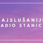 NAJSLUŠANIJE RADIO STANICE ONLINE